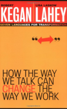 Kegan Lahey - how the way we talk can change the way we work